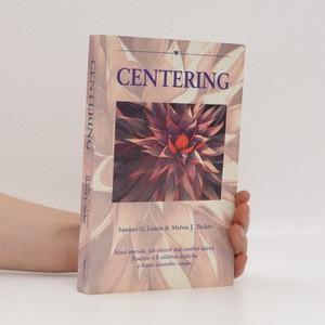 náhled knihy - Centering : nová metoda, jak objevit svůj vnitřní talent - použijte ji k většímu úspěchu a řízení vlastního osudu