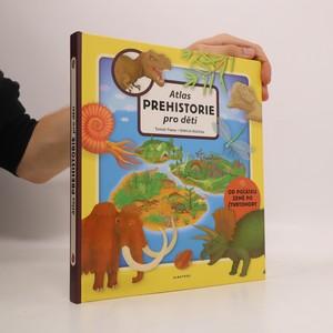 náhled knihy - Atlas prehistorie pro děti. Od počátku Země po čtvrtohory