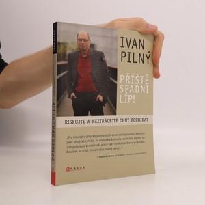 náhled knihy - Příště spadni líp! : riskujte a neztrácejte chuť podnikat