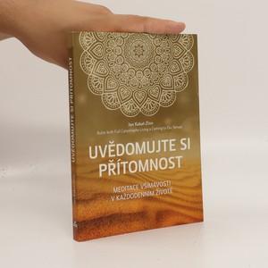 náhled knihy - Uvědomujte si přítomnost : meditace všímavosti v každodenním životě