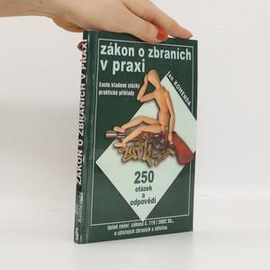 náhled knihy - Zákon o zbraních v praxi : 250 otázek a odpovědí (často kladené otázky, praktické příklady)