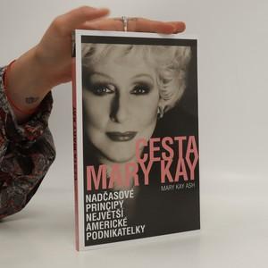 náhled knihy - Cesta Mary Kay : nadčasové principy největší americké podnikatelky