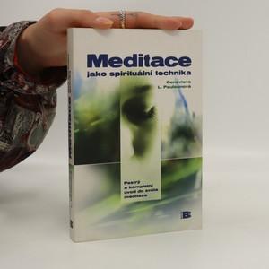 náhled knihy - Meditace jako spirituální technika. Pestrý a kompletní úvod do světa meditace