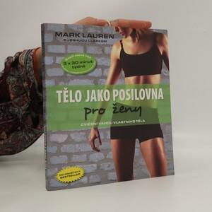 náhled knihy - Tělo jako posilovna pro ženy : příručka pro celkovou fyzickou kondici žen