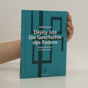náhled knihy - Dějiny nitě = Die Geschichte des Fadens