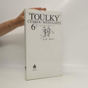 náhled knihy - Toulky českou minulostí 6. díl. Slavné příběhy a osobnosti druhé poloviny 19. století