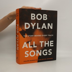 náhled knihy - Bob Dylan. All the songs. The story behind every track