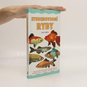 náhled knihy - Studenovodní ryby : úplný přehled sladkovodních studenovodních ryb vhodných k chovu v akváriích i nádržích, včetně kaprů koi