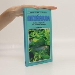 náhled knihy - Akvárium : ilustrovaná příručka pro začínající akvaristy