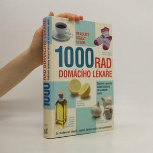 náhled knihy - 1000 rad domácího lékaře. Ověřené způsoby léčení běžných zdravotních obtíží