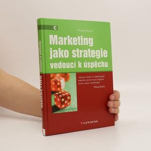 náhled knihy - Marketing jako strategie vedoucí k úspěchu