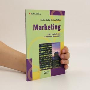 náhled knihy - Marketing : klíč k rozhodování, co prodávat, komu a jak