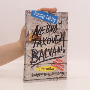 náhled knihy - Nebuď takovej balvan! : příručka mladého gentlemana