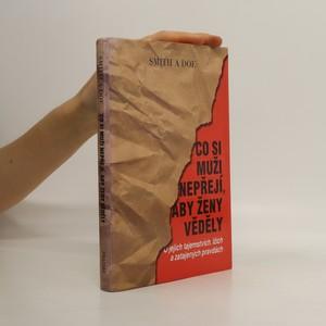 náhled knihy - Co si muži nepřejí, aby ženy věděly : o jejich tajemstvích, lžích a zatajených pravdách