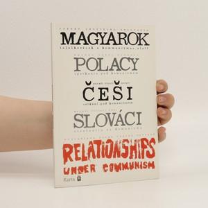 náhled knihy - Maďaři, Poláci, Češi, Slováci: setkání pod komunizmem
