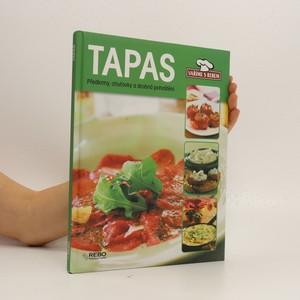 náhled knihy - Tapas : [předkrmy, chuťovky a drobná pohoštění