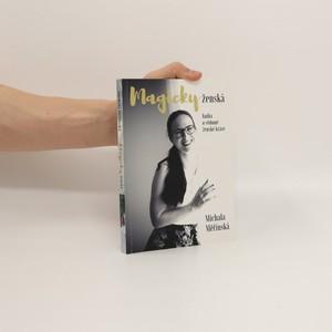 náhled knihy - Magicky ženská : Kniha o vědomé ženské kráse
