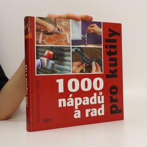 náhled knihy - 1000 nápadů a rad pro kutily