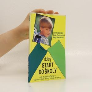 náhled knihy - Dobrý start do školy : Jak můžete připravit vašemu dítěti dobrý vstup do školy