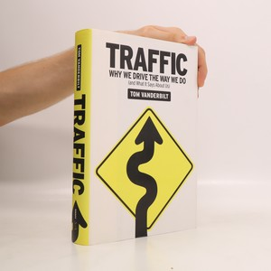 náhled knihy - Traffic : why we drive the way we do (and what it says about us)