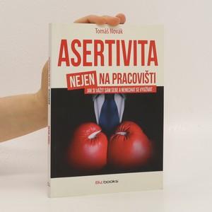 náhled knihy - Asertivita (nejen) na pracovišti : jak si vážit sám sebe a nenechat se využívat