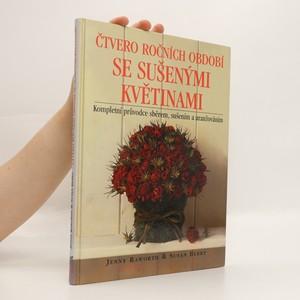 náhled knihy - Čtvero ročních období se sušenými květinami : kompletní průvodce sběrem, sušením a aranžováním