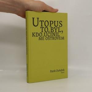 náhled knihy - Utopus to byl, kdo učinil mě ostrovem