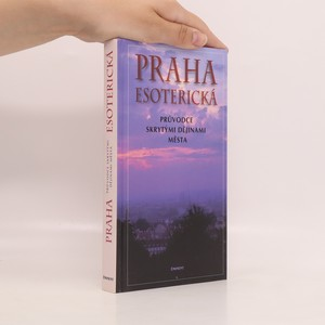 náhled knihy - Praha esoterická : průvodce skrytými dějinami města