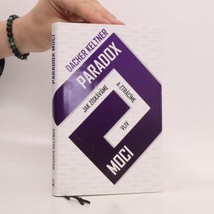 náhled knihy - Paradox moci : jak získáváme a ztrácíme vliv