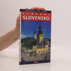 náhled knihy - Slovensko křížem krážem. Střední Slovensko