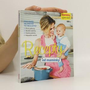 náhled knihy - Recepty od maminky : 132 nápadů, co vařit dětem i celé rodině