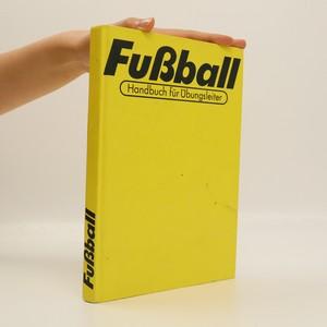 náhled knihy - Fussball : Handbuch für den Übungsleiter