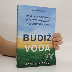 náhled knihy - Budiž voda : izraelská inspirace pro svět ohrožený nedostatkem vody