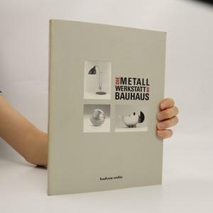 náhled knihy - Die Metall Werkstatt am Bauhaus