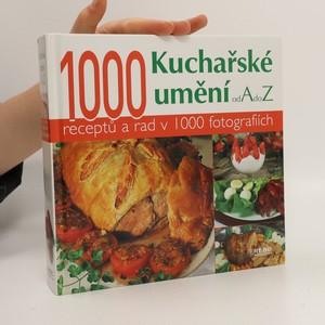 náhled knihy - Kuchařské umění od A do Z. 1000 receptů a rad v 1000 fotografiích
