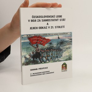 náhled knihy - Československé legie v boji za samostatný stát a jejich odkaz v 21. století