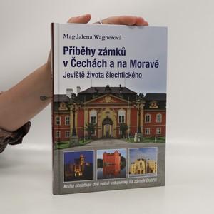 náhled knihy - Příběhy zámků v Čechách a na Moravě. Jeviště života šlechtického