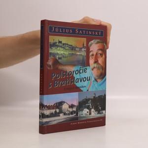 náhled knihy - Polstoročie s Bratislavou. Z mojich denníkov