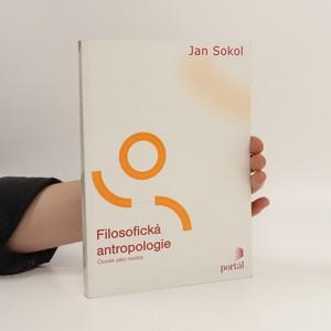 náhled knihy - Filosofická antropologie. Člověk jako osoba