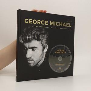 náhled knihy - George Michael : všemi zbožňovaný bouřlivý velikán popu