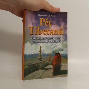náhled knihy - Pět Tibeťanů : rozšířený rituál tajných cvičení pro zdraví, energii a osobní sílu