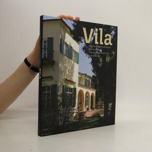 náhled knihy - Vila : Vila Hany a Edvarda Benešových v Sezimově Ústí