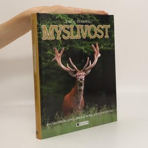 náhled knihy - Myslivost : encyklopedie lovu, zbraní, zvěře a loveckých psů