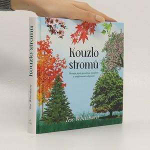 náhled knihy - Kouzlo stromů : poznejte jejich posvátnou moudrost a nadpřirozené schopnosti