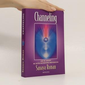 náhled knihy - Channeling : jak se spojit se svým duchovním průvodcem