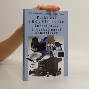 náhled knihy - Praktická encyklopedie žurnalistiky a marketingové komunikace