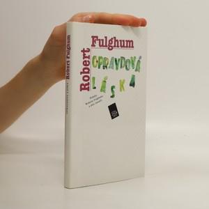 náhled knihy - Opravdová láska : příběhy Roberta Fulghuma a jeho čtenářů