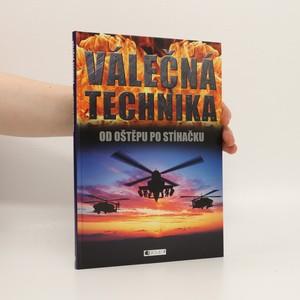 náhled knihy - Válečná technika : od oštěpu po stíhačku