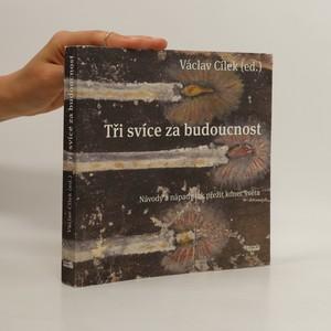 náhled knihy - Tři svíce za budoucnost : návody a nápady jak přežít konec světa
