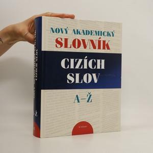 náhled knihy - Nový akademický slovník cizích slov A-Ž